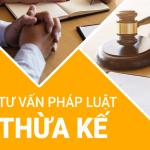 Tư vấn pháp luật thừa kế tại Vĩnh Phúc